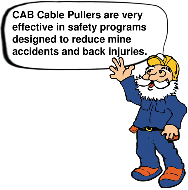 CABman says CAB Cable Pullers help in safety programs to reduce mine accidents and back injuries.